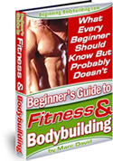 Beginner's Guide To Fitness & Bodybuilding